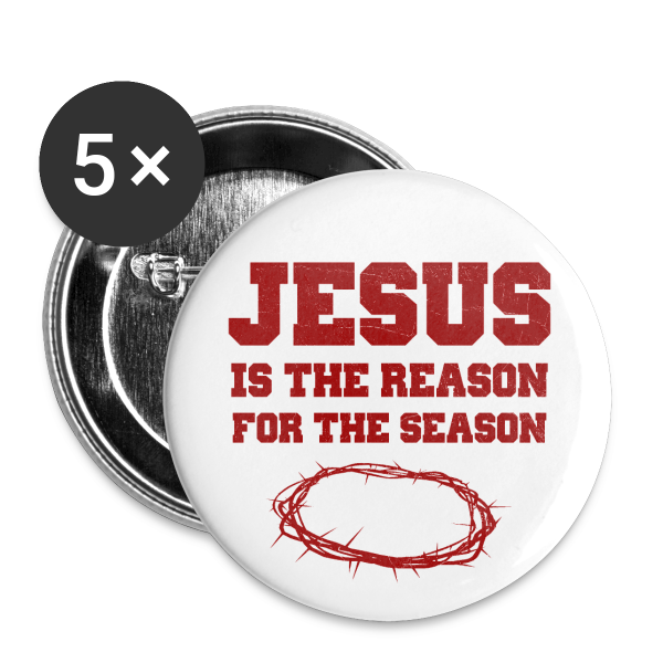 Jesus is the Reason for the Season 5 Pack of Buttons
