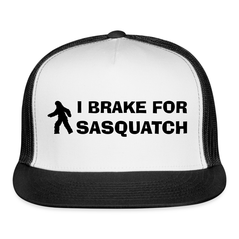I Brake for Sasquatch Bigfoot Trucker Cap