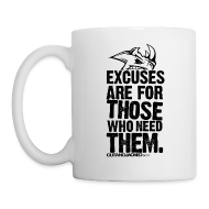 Bottles & Mugs ~ Coffee/Tea Mug ~ Excuses are for those | Mug