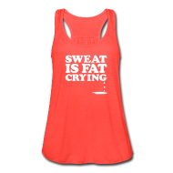 Tanks ~ Women's Flowy Tank Top by Bella ~ Sweat is fat crying | Flowy Tank