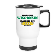 Bottles & Mugs ~ Travel Mug ~ Born in Wisconsin