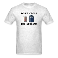 T-Shirts ~ Men's T-Shirt ~ Don't Cross the Streams