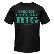T-Shirts ~ Men's T-Shirt by American Apparel ~ Money Can't Buy Big
