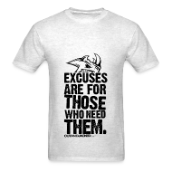 T-Shirts ~ Men's Standard Weight T-Shirt ~ Excuses are for those | Mens tee