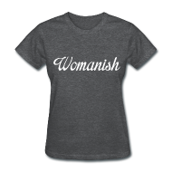 Women's T-Shirts ~ Women's Standard Weight T-Shirt ~ Womanish