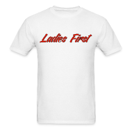 T-Shirts ~ Men's Standard Weight T-Shirt ~ Ladies First Men's T-Shirt