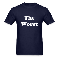T-Shirts ~ Men's Standard Weight T-Shirt ~ The Worst T-Shirt
