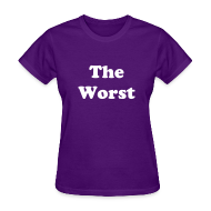 Women's T-Shirts ~ Women's Standard Weight T-Shirt ~ The Worst T-Shirt Womens