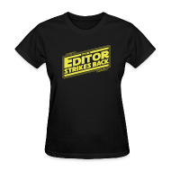 Women's T-Shirts ~ Women's T-Shirt ~ The Editor Strikes Back