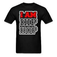 T-Shirts ~ Men's T-Shirt ~ I Am Hip Hop
