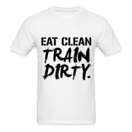 T-Shirts ~ Men's Standard Weight T-Shirt ~ Eat clean train dirty | Mens tee blkpr