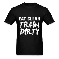 T-Shirts ~ Men's Standard Weight T-Shirt ~ Eat clean train dirty | Mens Tee