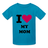 Kids' Shirts ~ Kids' T-Shirt ~ I LUV MY MOM TEE