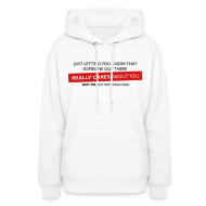 Hoodies ~ Women's Hooded Sweatshirt ~ Just Letting You Know That Someone Out There Really Cares About You, Not Me, But Someone Does