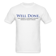 T-Shirts ~ Men's Standard Weight T-Shirt ~ Well Done You Deserve A Standing Ovation From My Tallest Finger
