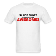 T-Shirts ~ Men's Standard Weight T-Shirt ~ I'm Not Short I'm Concentrated Awesome