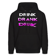 Hoodies ~ Men's Hooded Sweatshirt ~ Drink Drank Drunk Hooded Sweatshirt