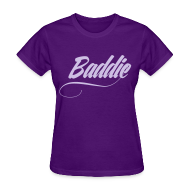 Women's T-Shirts ~ Women's Standard Weight T-Shirt ~ BADDIE - OMG GIRLZ