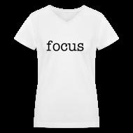 Women's T-Shirts ~ Women's V-Neck T-Shirt ~ focus women's t-shirt