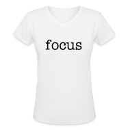 Women's T-Shirts ~ Women's V-Neck T-Shirt ~ focus women's t-shirt