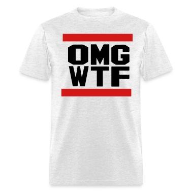 OMG WTF T-Shirts