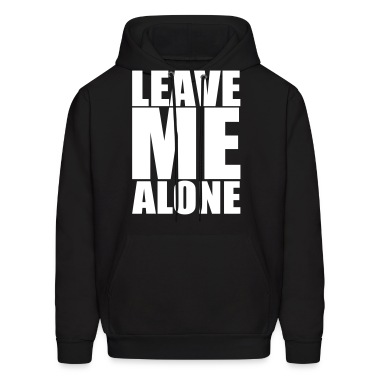 Leave Me Alone Hoodies