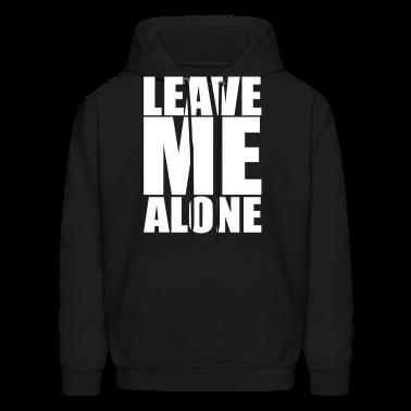 Leave Me Alone Hoodies