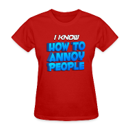 Women's T-Shirts ~ Women's T-Shirt ~ Women's How To Annoy T-Shirt