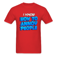 T-Shirts ~ Men's T-Shirt ~ Men's How To Annoy T-Shirt