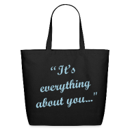Bags & backpacks ~ Eco-Friendly Cotton Tote ~ It's Everything About You Tote