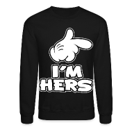 Long Sleeve Shirts ~ Men's Crewneck Sweatshirt ~ Im her's