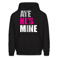 Hoodies ~ Men's Hooded Sweatshirt ~ Aye he's mine