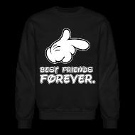 Long Sleeve Shirts ~ Men's Crewneck Sweatshirt ~ best friends forever