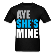T-Shirts ~ Men's T-Shirt ~ Aye she's mine