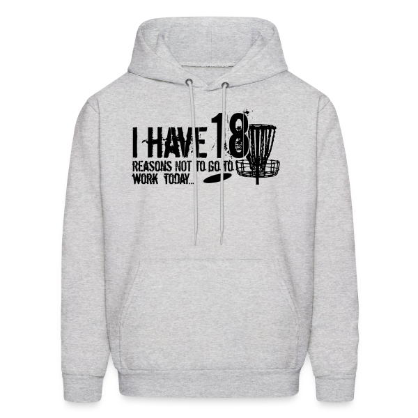 I have 18 Reason NOT to go to Work Toady - Adult Hoodie