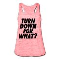 Turn Down For What? Tanks