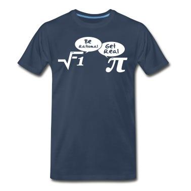Be rational, get real - mathematics T-Shirts