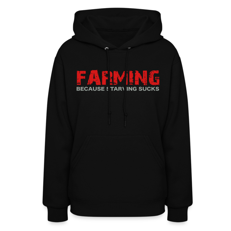 Farming Because Starving Sucks Womens Hoodie