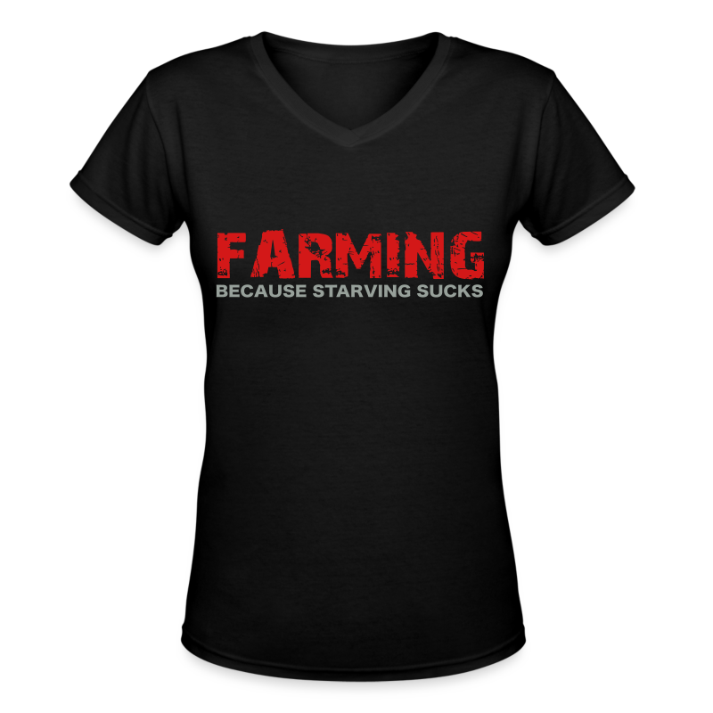 Farming Because Starving Sucks Womens T-Shirt