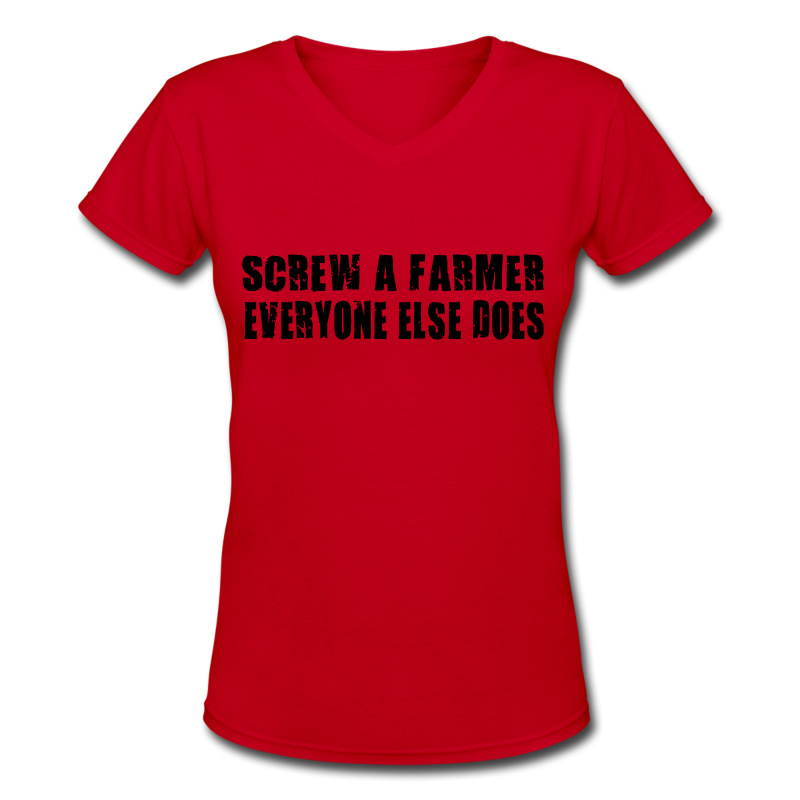 Screw A Farmer  Womens T-Shirt