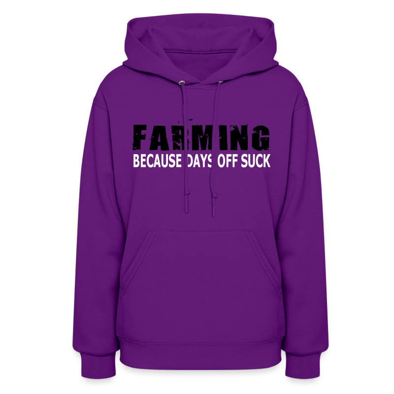 Farming - Because Days Off Suck - Womens Hoodie