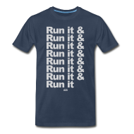 T-Shirts ~ Men's Premium T-Shirt ~ Run it & Run it & Run it shirt