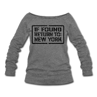 Long Sleeve Shirts ~ Womens Wideneck Sweatshirt ~ If Found Return To New York