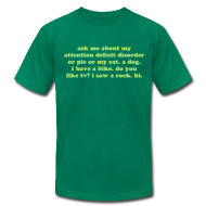 T-Shirts ~ Men's T-Shirt by American Apparel ~ Ask Me About My Attention Deficit Disorder T-Shirt - Light Green Print