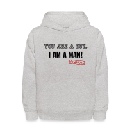 Sweatshirts ~ Kids' Hooded Sweatshirt ~ You Are A Boy, I Am A Man