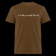 T-Shirts ~ Men's T-Shirt ~ I only accept Euros