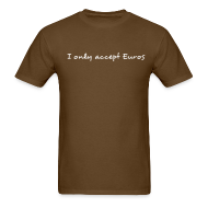 T-Shirts ~ Men's T-Shirt ~ I only accept Euros
