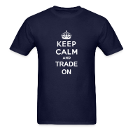 T-Shirts ~ Men's T-Shirt ~ Keep calm and trade on