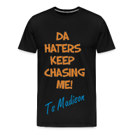 T-Shirts ~ Men's Premium T-Shirt ~ DA hATERS CHASIN