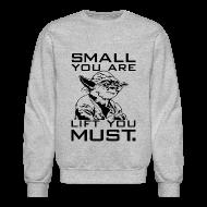 Long Sleeve Shirts ~ Men's Crewneck Sweatshirt ~ Small you are lift you must | Mens jumper